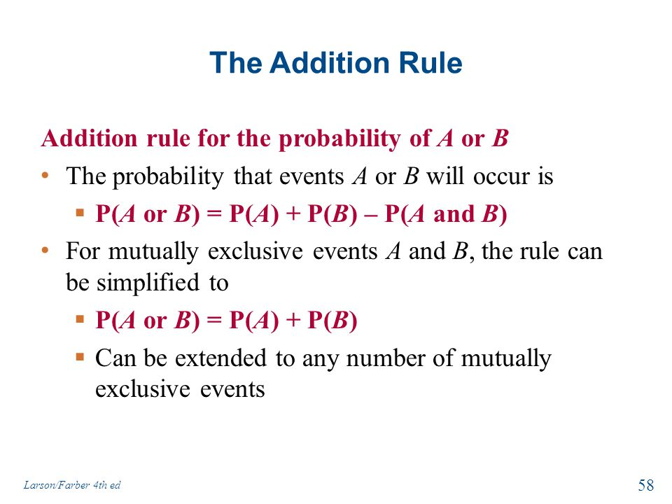 The Addition Rule Addition rule for the probability of A or B