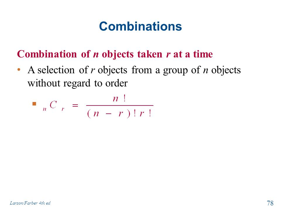 Combinations Combination of n objects taken r at a time