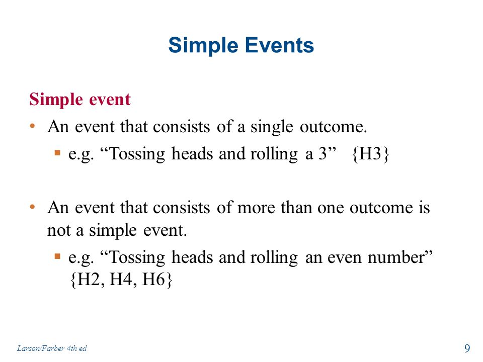 Simple Events Simple event An event that consists of a single outcome.