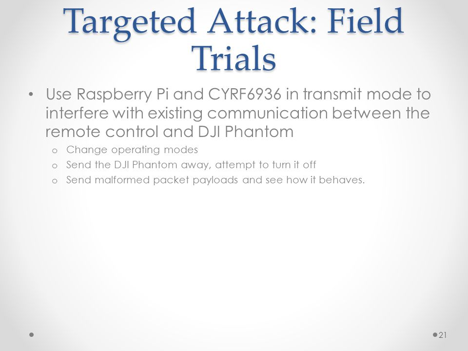 Targeted Attack: Field Trials