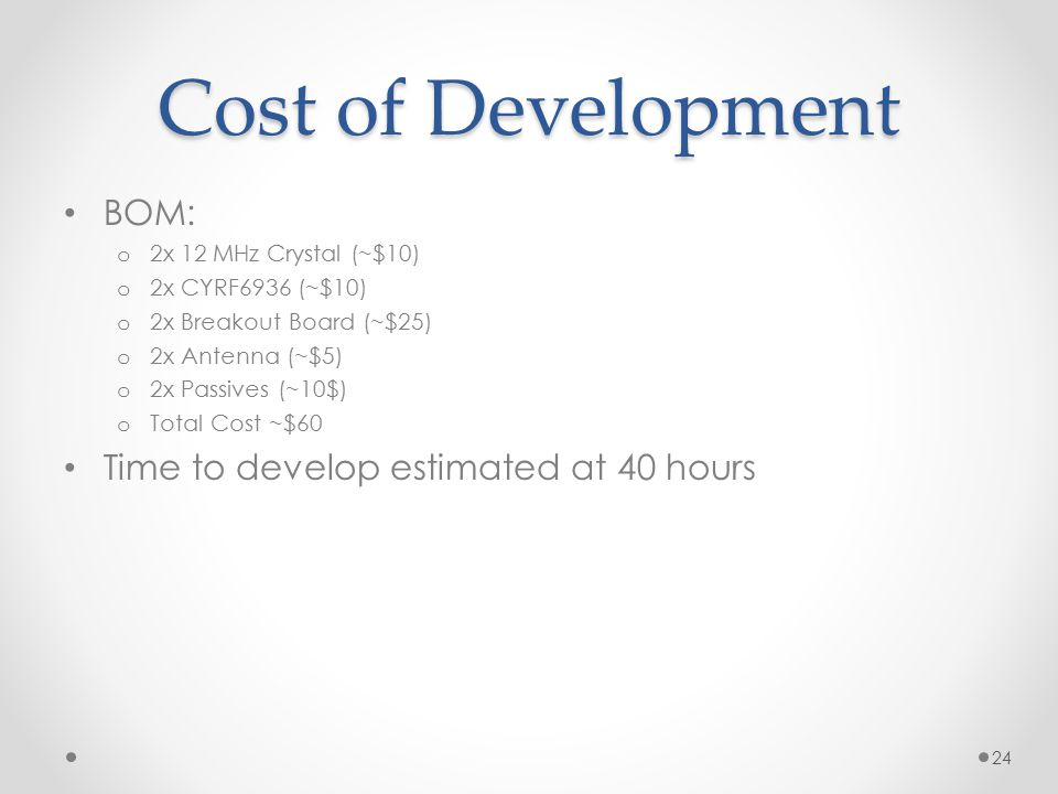 Cost of Development BOM: Time to develop estimated at 40 hours