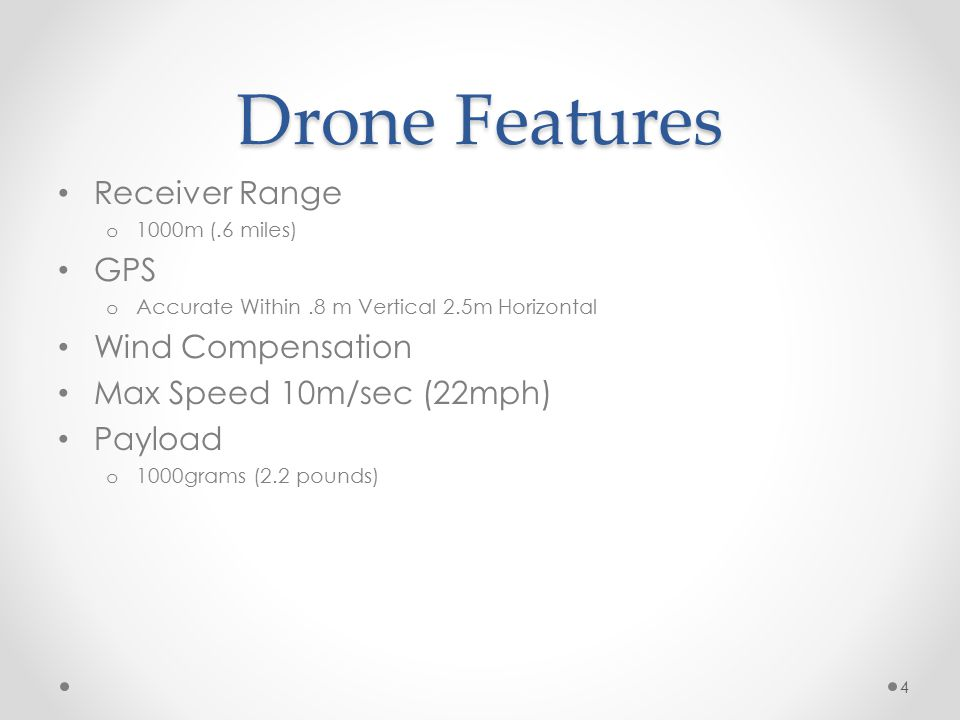 Drone Features Receiver Range GPS Wind Compensation