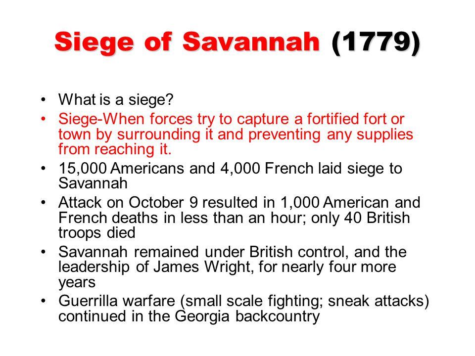 Siege of Savannah (1779) What is a siege