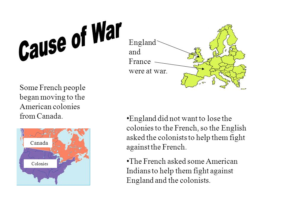 Cause of War England and France were at war.