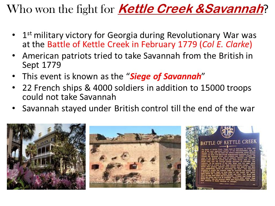 Who won the fight for Kettle Creek &Savannah