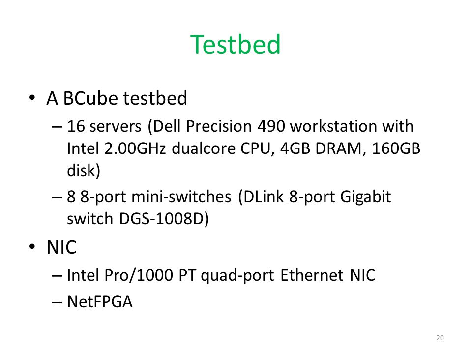 Testbed A BCube testbed NIC