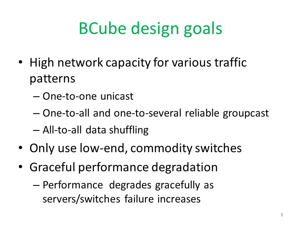 BCube design goals High network capacity for various traffic patterns