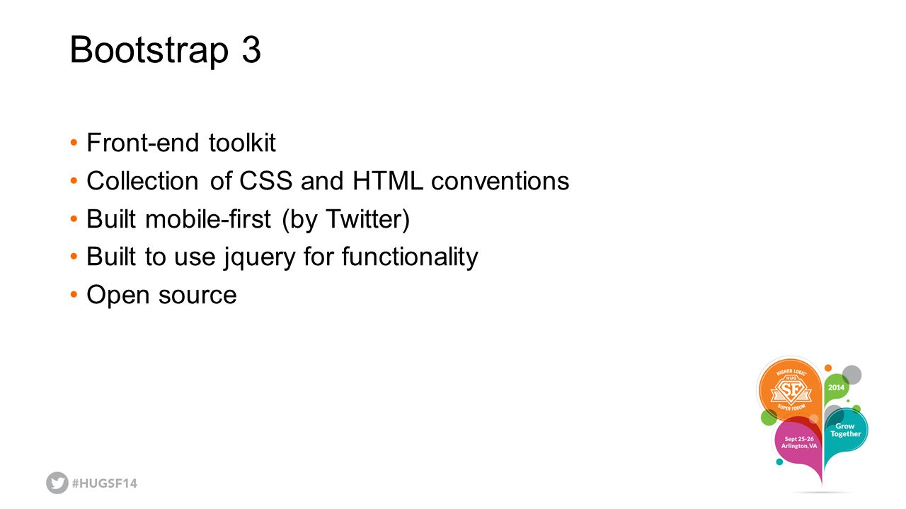 Bootstrap 3 Front-end toolkit Collection of CSS and HTML conventions