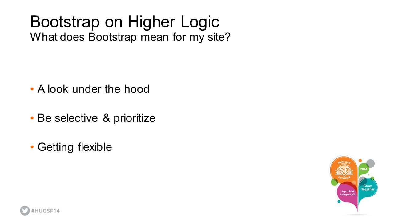 Bootstrap on Higher Logic What does Bootstrap mean for my site