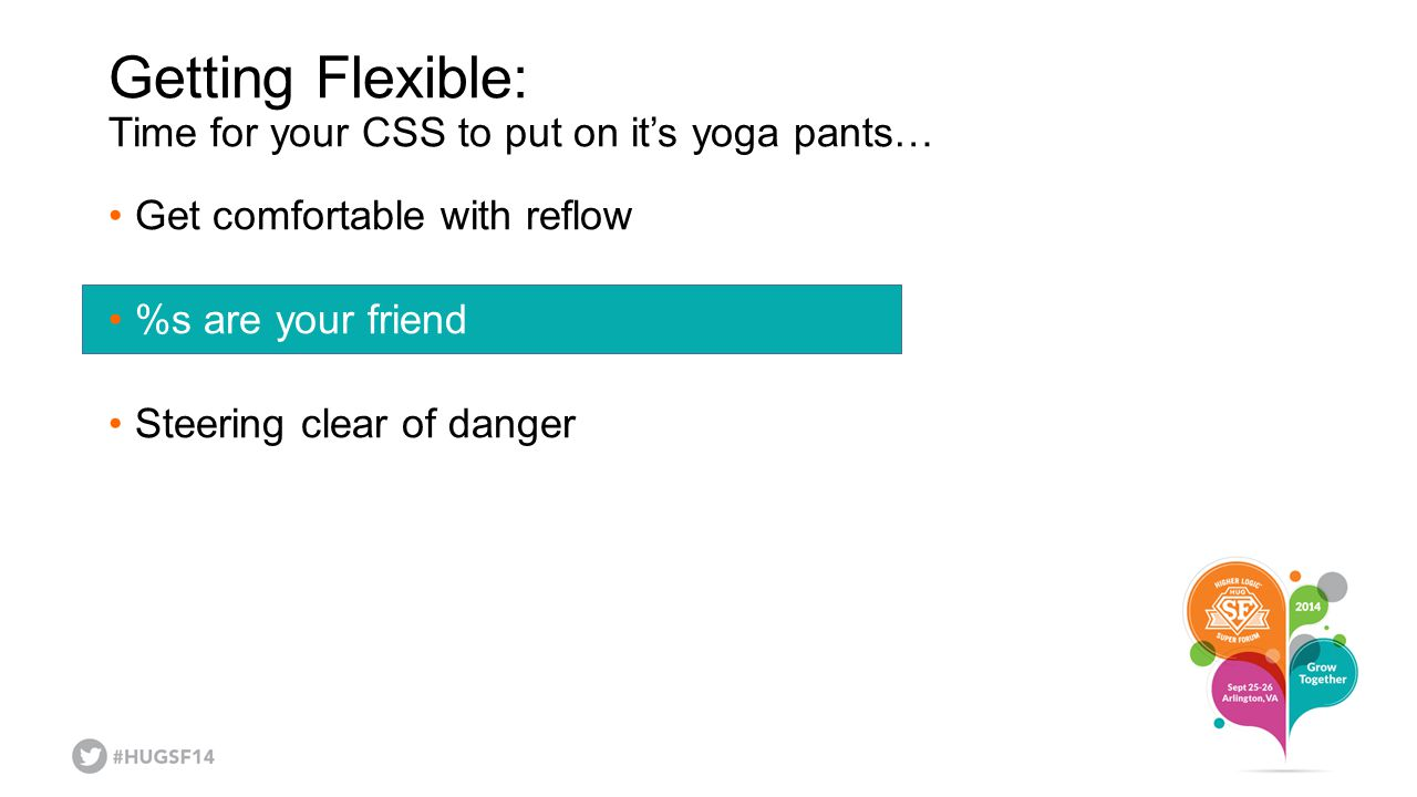 Getting Flexible: Time for your CSS to put on it's yoga pants…