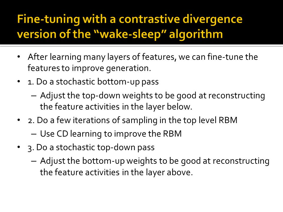 Fine-tuning with a contrastive divergence version of the wake-sleep algorithm