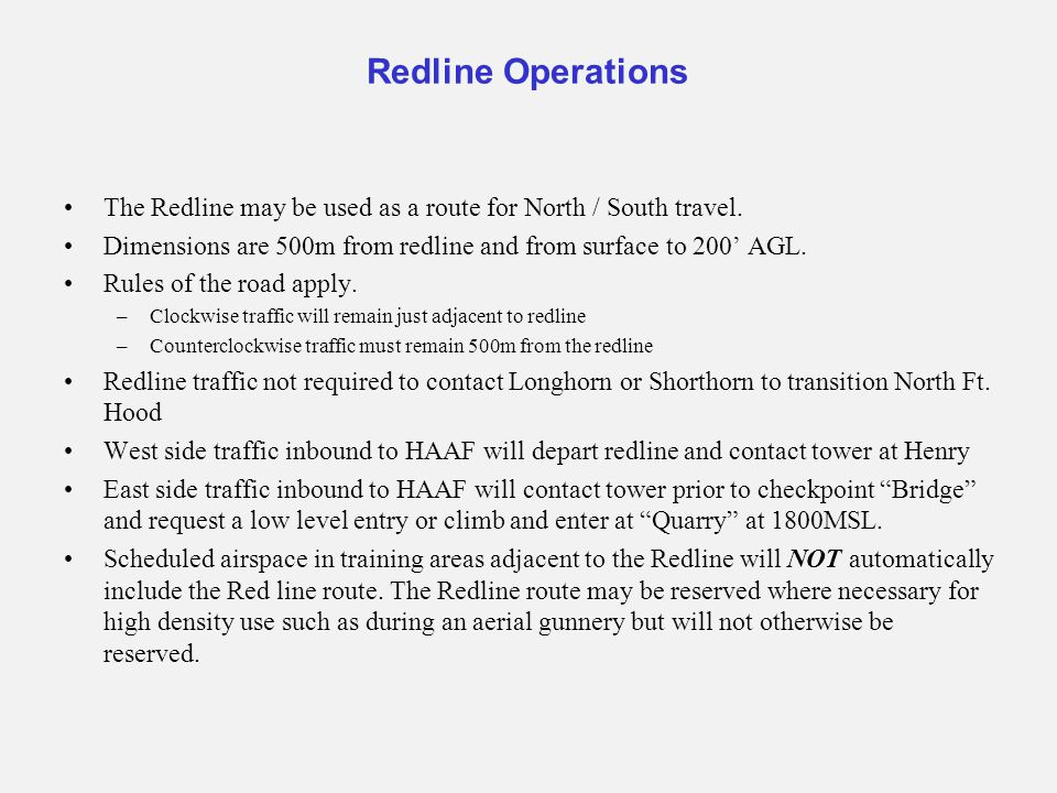 Redline Operations The Redline may be used as a route for North / South travel. Dimensions are 500m from redline and from surface to 200' AGL.