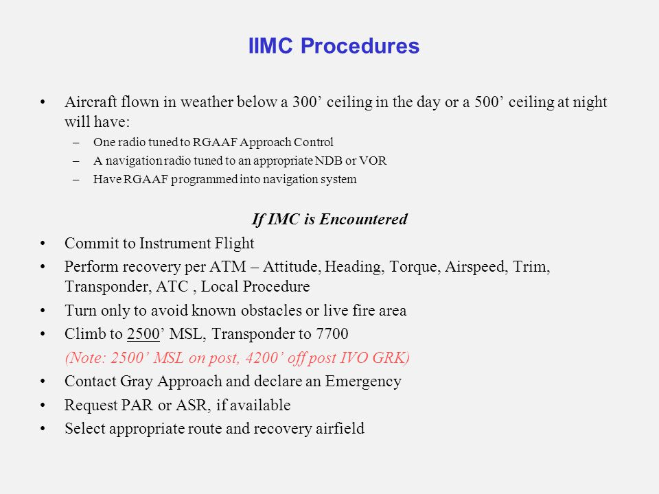 IIMC Procedures Aircraft flown in weather below a 300' ceiling in the day or a 500' ceiling at night will have: