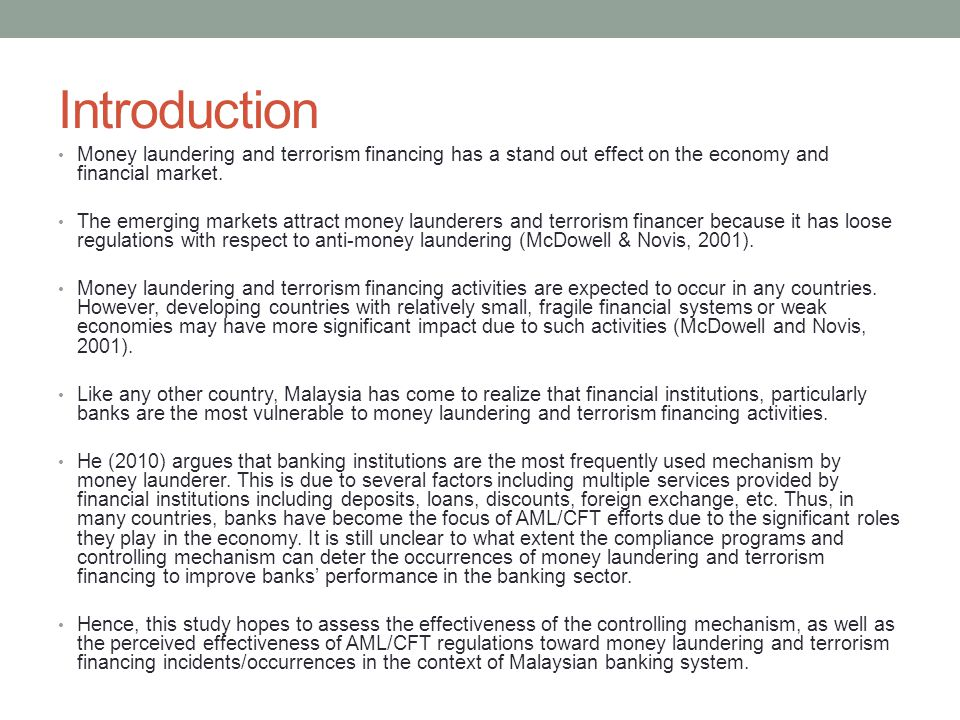 Introduction Money laundering and terrorism financing has a stand out effect on the economy and financial market.