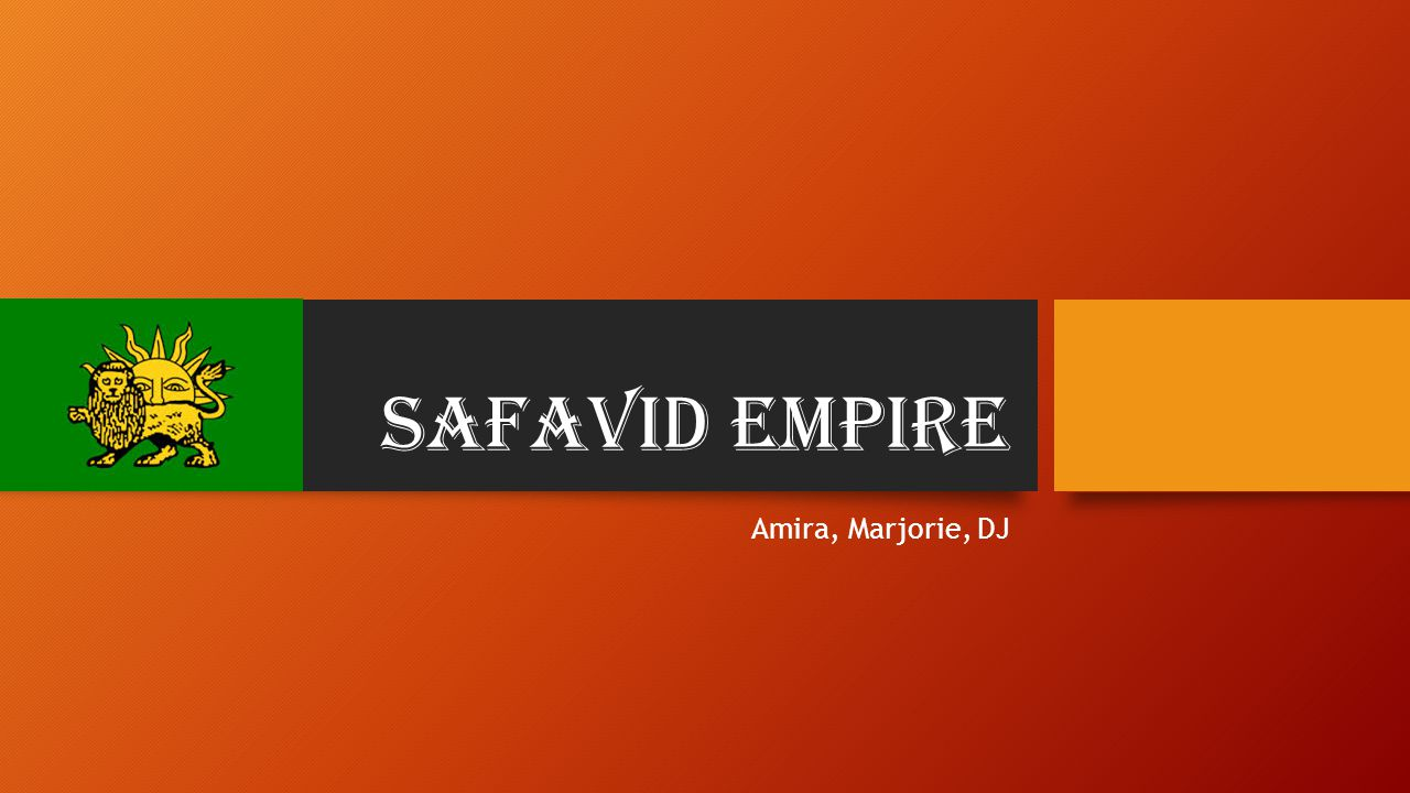 Safavid Empire Amira, Marjorie, DJ