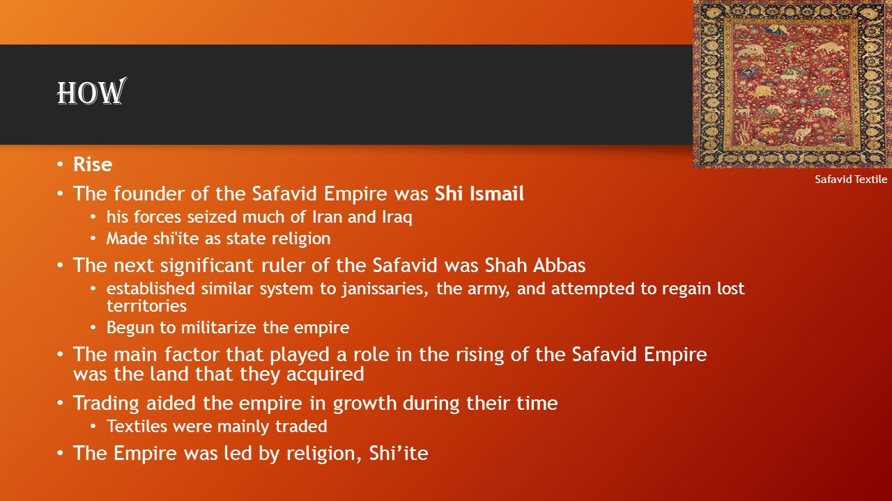 How Rise The founder of the Safavid Empire was Shi Ismail