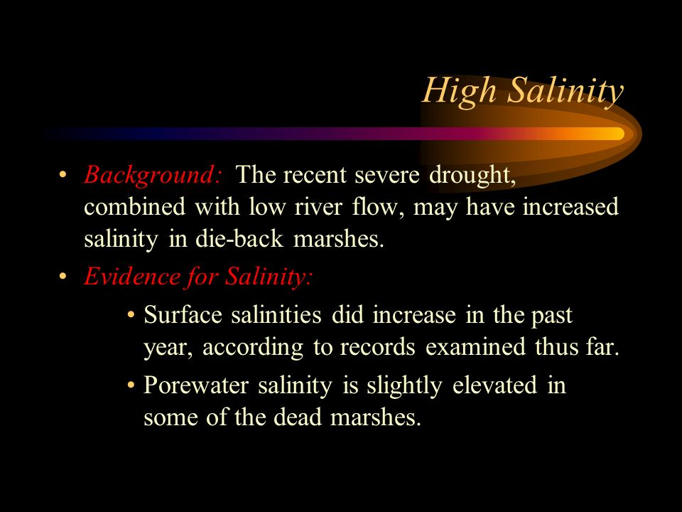 High Salinity Background: The recent severe drought, combined with low river flow, may have increased salinity in die-back marshes.