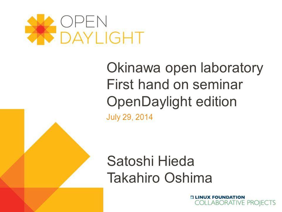 Okinawa open laboratory First hand on seminar OpenDaylight edition