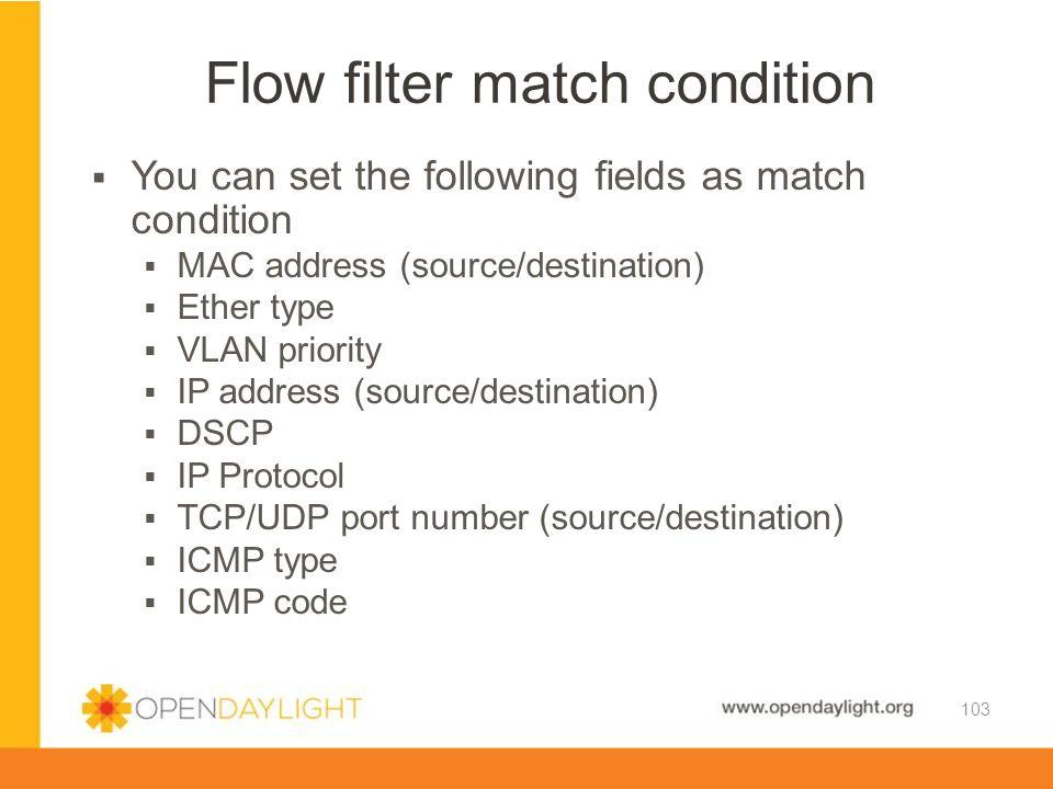Flow filter match condition