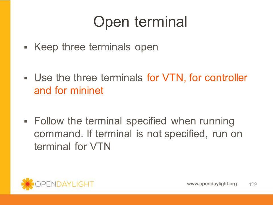 Open terminal Keep three terminals open