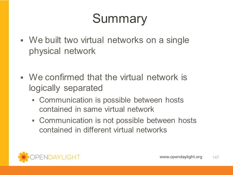 Summary We built two virtual networks on a single physical network