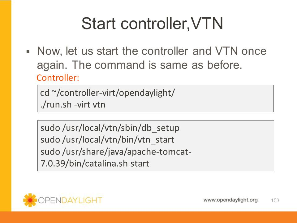 Start controller,VTN Now, let us start the controller and VTN once again. The command is same as before.