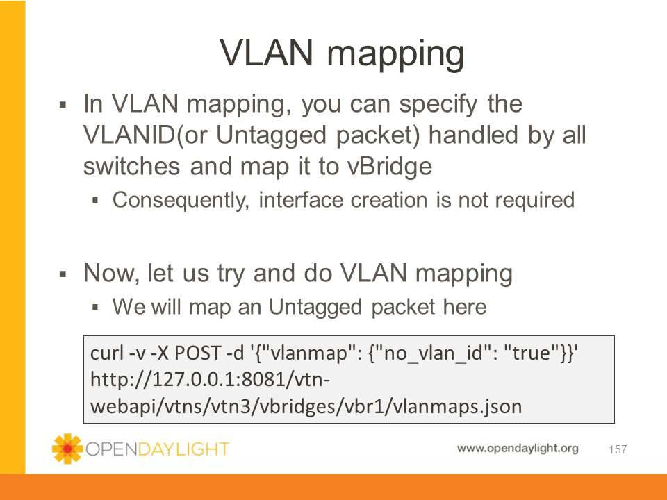VLAN mapping In VLAN mapping, you can specify the VLANID(or Untagged packet) handled by all switches and map it to vBridge.