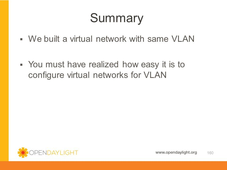 Summary We built a virtual network with same VLAN