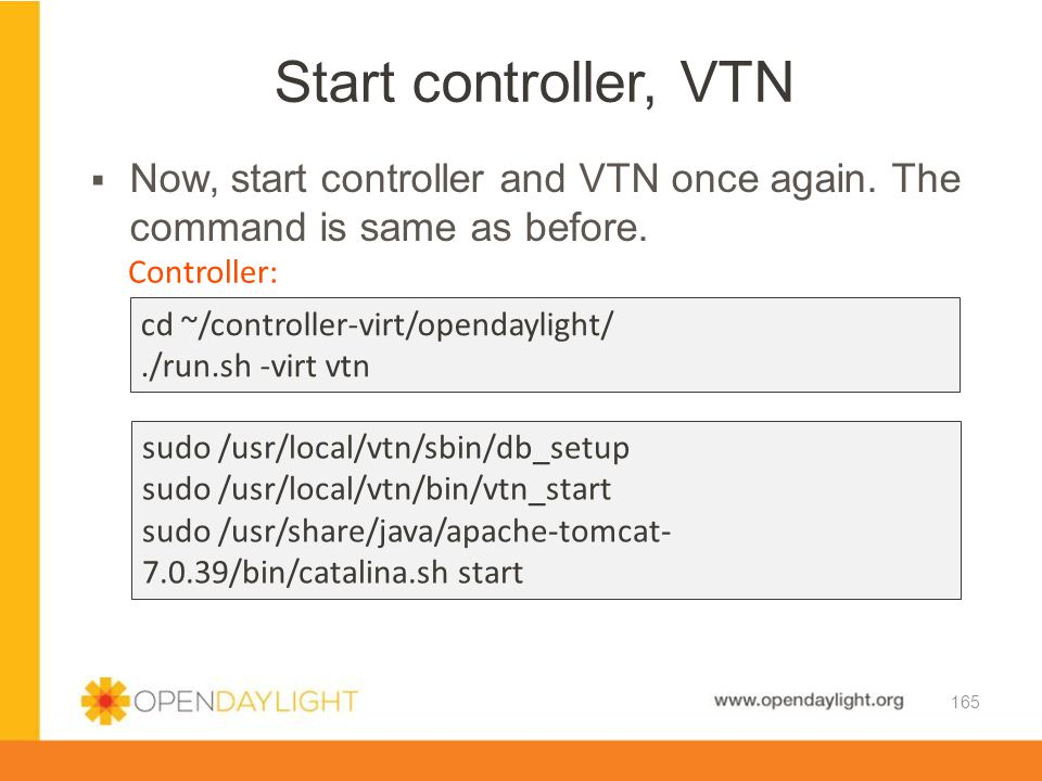 Start controller, VTN Now, start controller and VTN once again. The command is same as before. Controller: