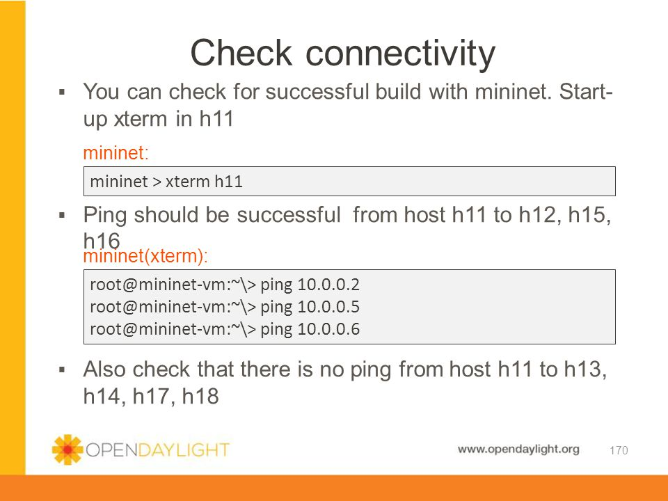 Check connectivity You can check for successful build with mininet. Start-up xterm in h11. Ping should be successful from host h11 to h12, h15, h16.