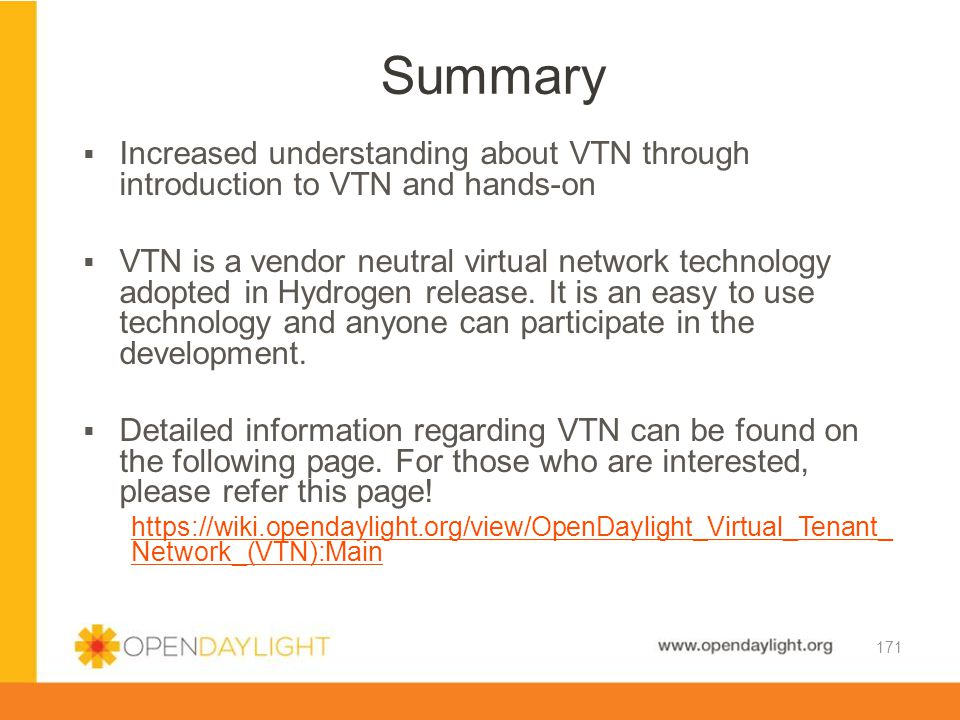 Summary Increased understanding about VTN through introduction to VTN and hands-on.