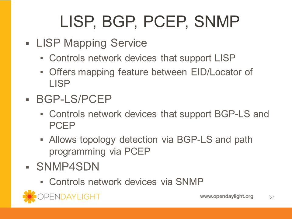 LISP, BGP, PCEP, SNMP LISP Mapping Service BGP-LS/PCEP SNMP4SDN
