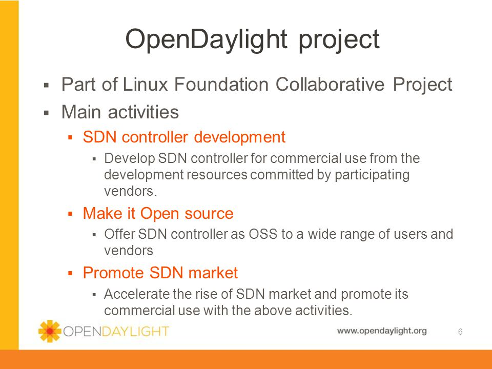 OpenDaylight project Part of Linux Foundation Collaborative Project