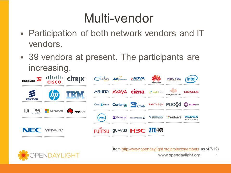 Multi-vendor Participation of both network vendors and IT vendors.