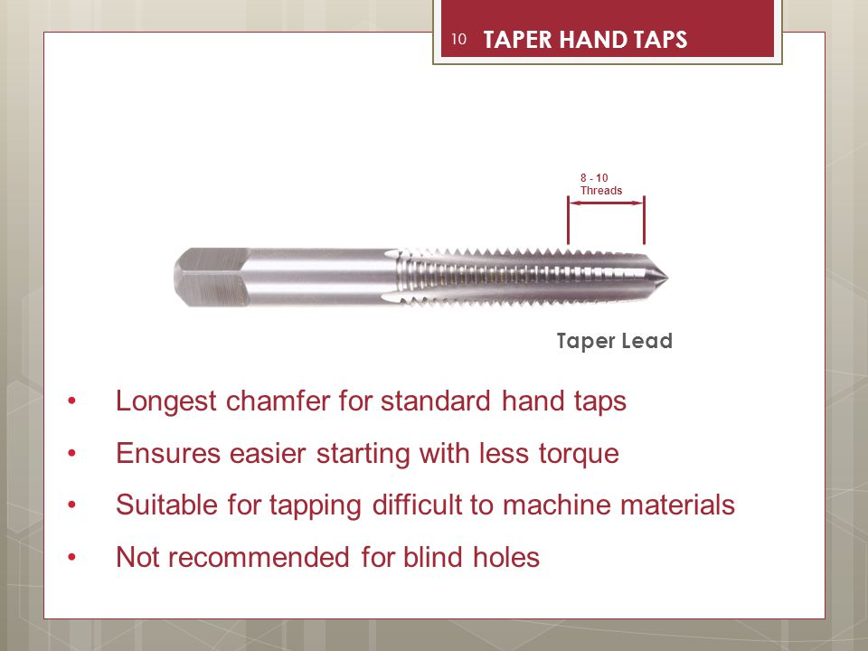 Longest chamfer for standard hand taps