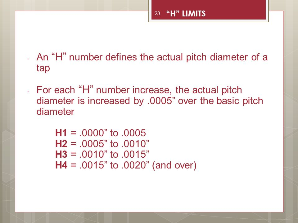 An H number defines the actual pitch diameter of a tap