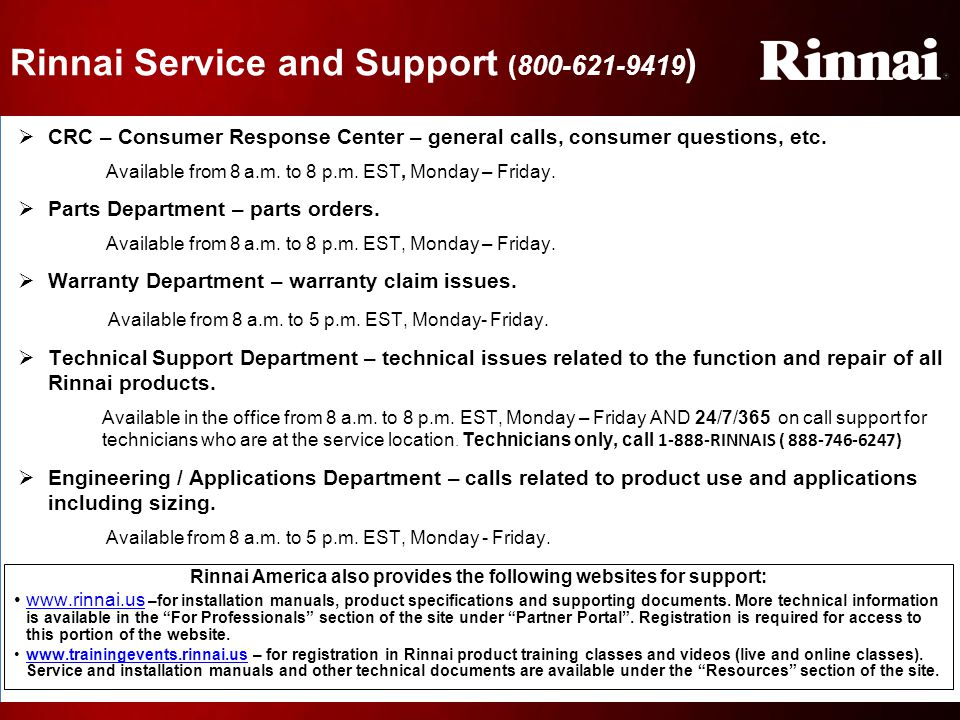 Rinnai America also provides the following websites for support: