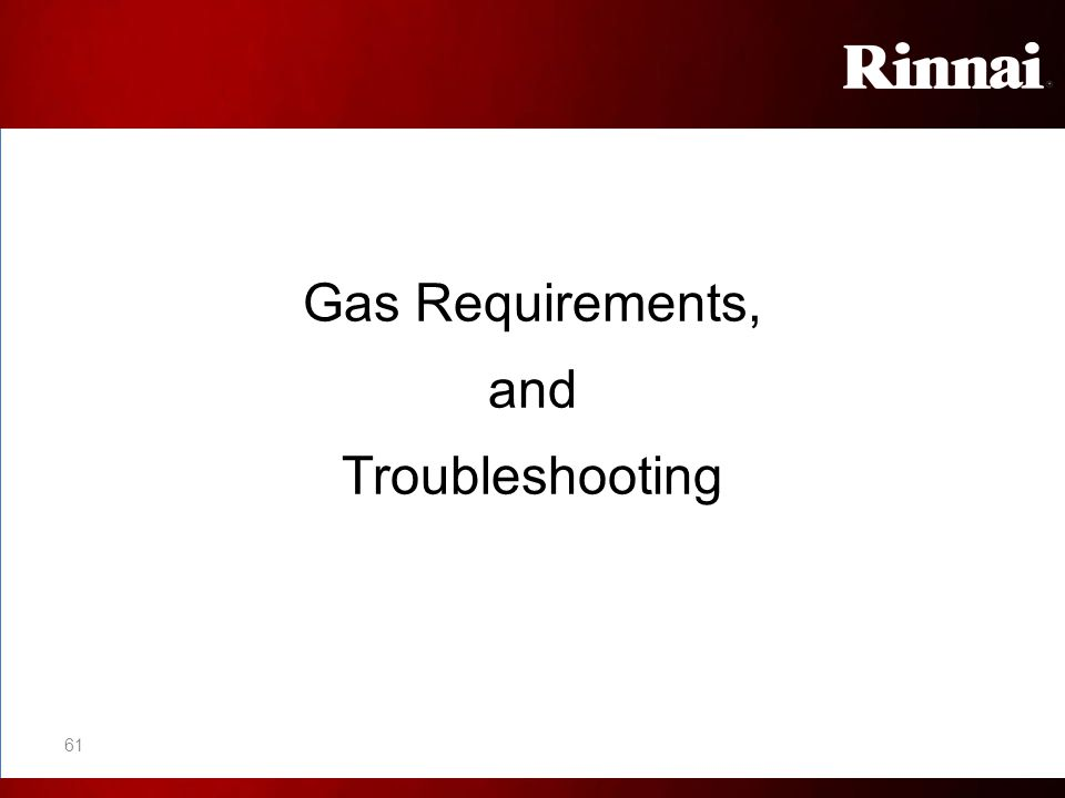 Gas Requirements, and Troubleshooting