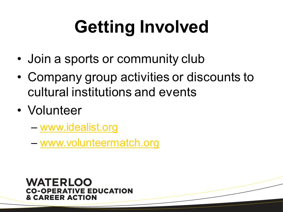 Getting Involved Join a sports or community club