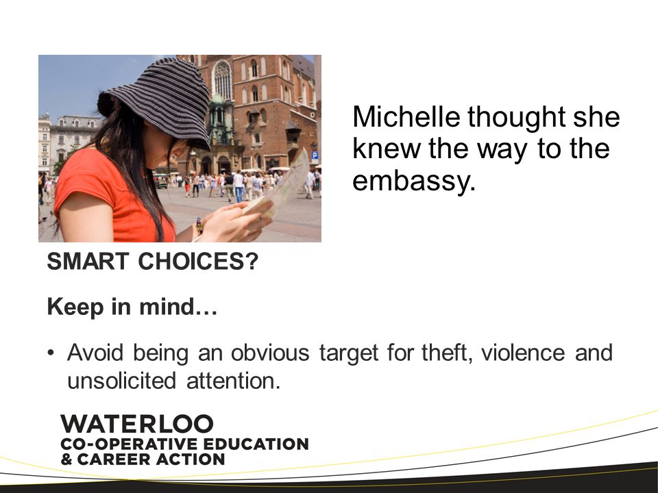 Michelle thought she knew the way to the embassy.