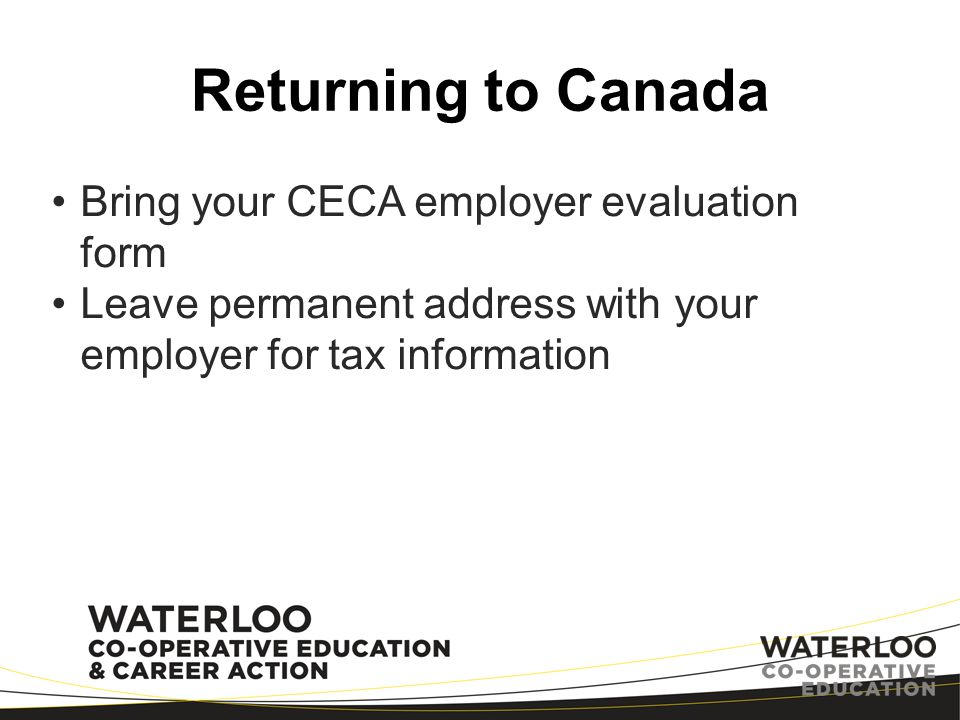 Returning to Canada Bring your CECA employer evaluation form
