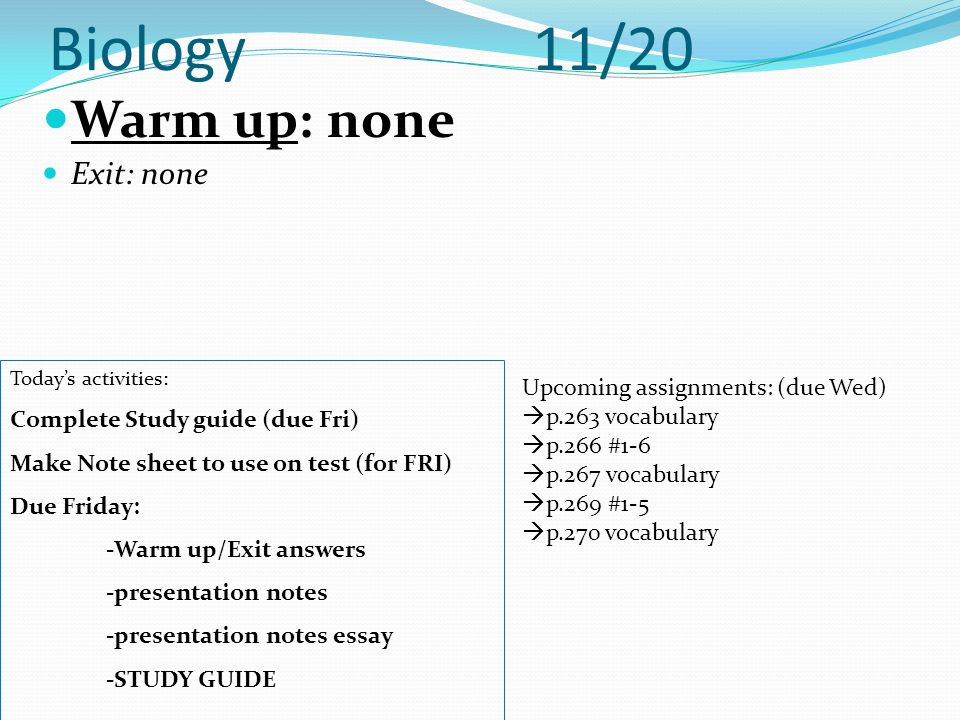 Biology 11/20 Warm up: none Exit: none Upcoming assignments: (due Wed)