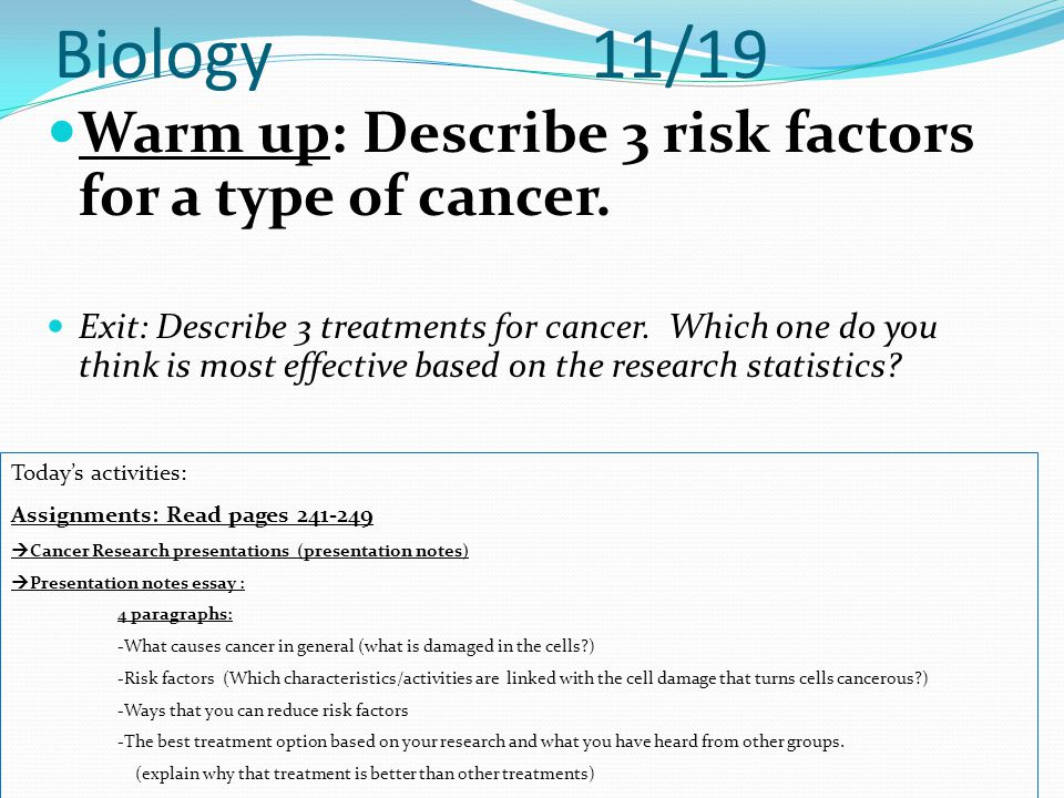 Biology 11/19 Warm up: Describe 3 risk factors for a type of cancer.