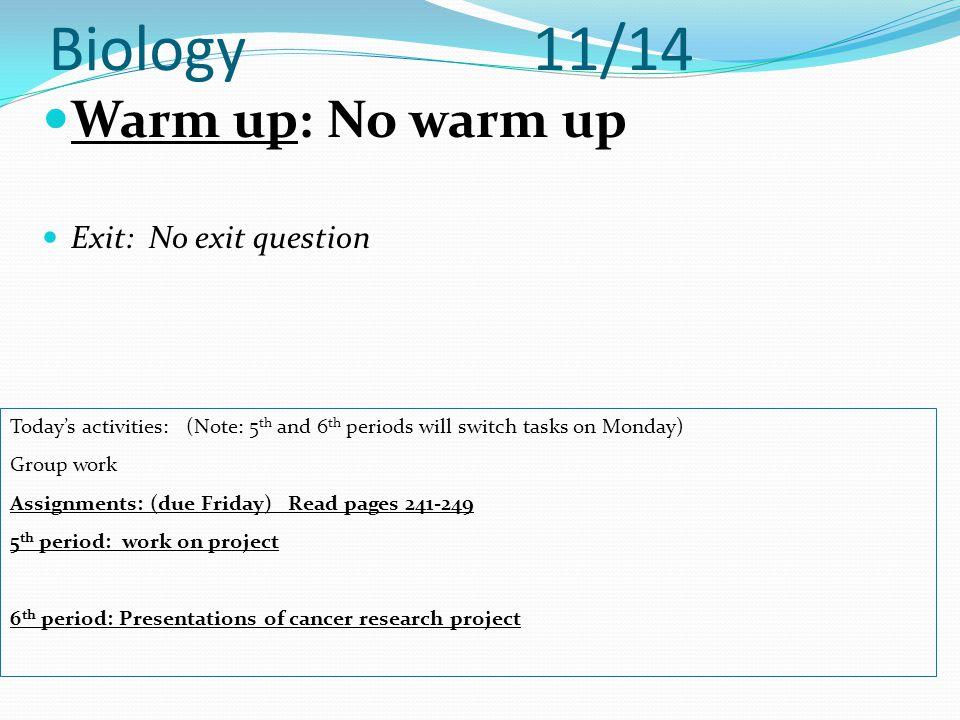 Biology 11/14 Warm up: No warm up Exit: No exit question