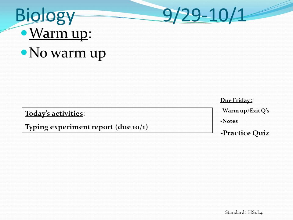 Biology 9/29-10/1 Warm up: No warm up Today's activities: