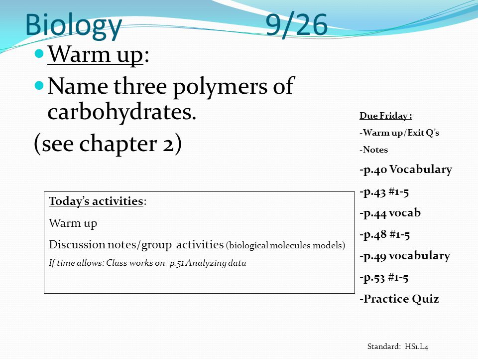 Biology 9/26 Warm up: Name three polymers of carbohydrates.