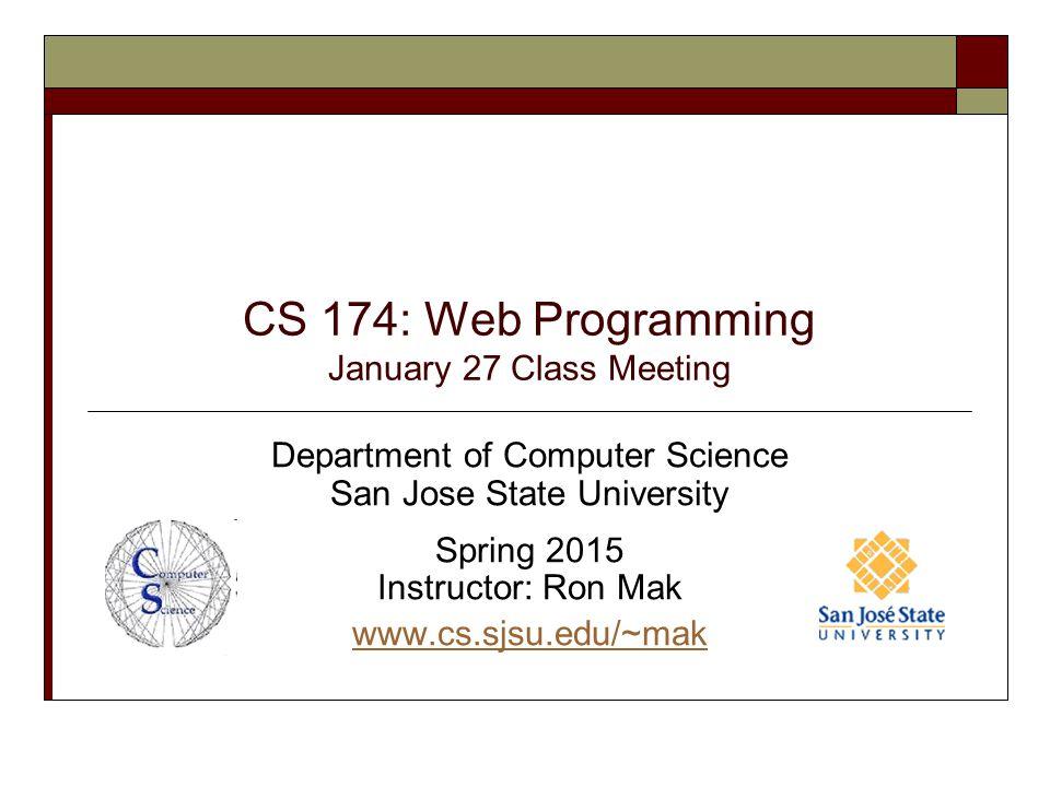 CS 174: Web Programming January 27 Class Meeting