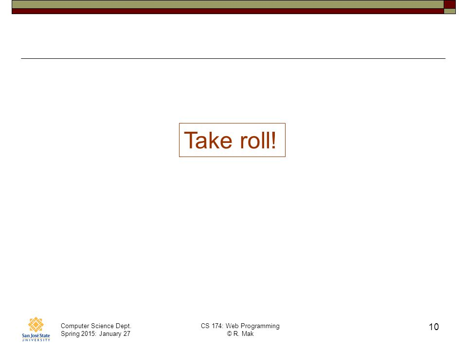 Take roll!