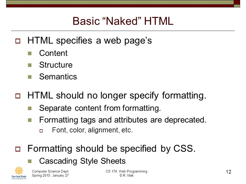 Basic Naked HTML HTML specifies a web page's