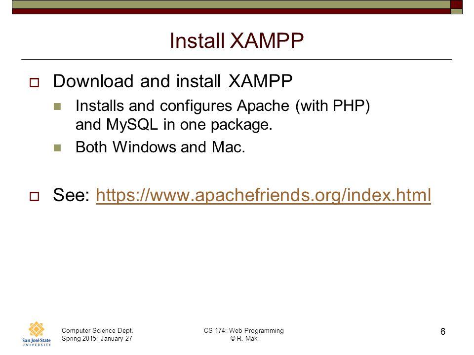 Install XAMPP Download and install XAMPP